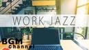 【Work Jazz】Jazz Bossa Nova Music - Happy Cafe Music For Work, Study