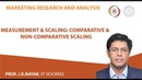 Measurement Scaling Comparative Non-comparative Scaling