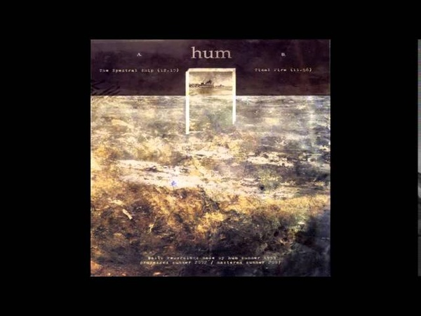 Hum - The Spectral Ship