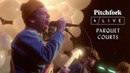 Parquet Courts @ Rough Trade | Pitchfork Live