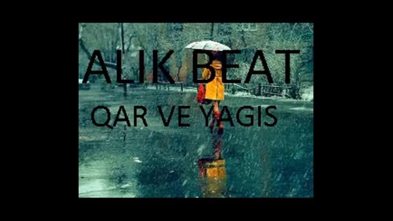 Alik Beat - Qar Ve Yagis (Free Melankolik Beat) 2019 Duygusal.mp4