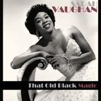 Sarah Vaughan альбом Sarah Vaughan -That Old Black Magic