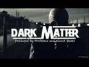 Dubstep Rap Beat Instrumental '' Dark Matter '' (Prod. Profetesa tunnA Beatz)