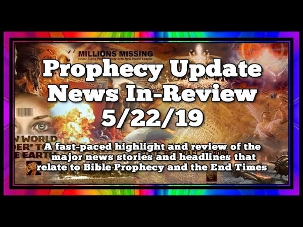 Prophecy Update End Times News Headlines ~ 52219.