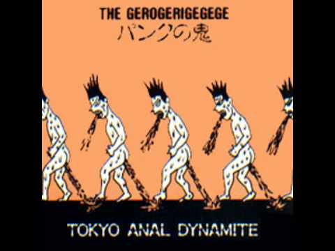 The Gerogerigegege - Tokyo Anal Dynamite