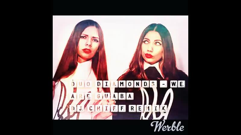 Duo Diamonds - We are Guaba ( Dj Chiff remix )