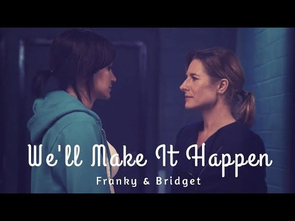 Franky Bridget S6 || We'll Make It Happen