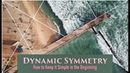 Dynamic Symmetry - How to Keep it Simple in the Beginning [Great Tips] (2018)