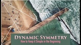Dynamic Symmetry - How to Keep it Simple in the Beginning Great Tips (2018)