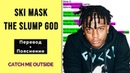 Ski Mask The Slump God - Catch Me Outside. Перевод и пояснение