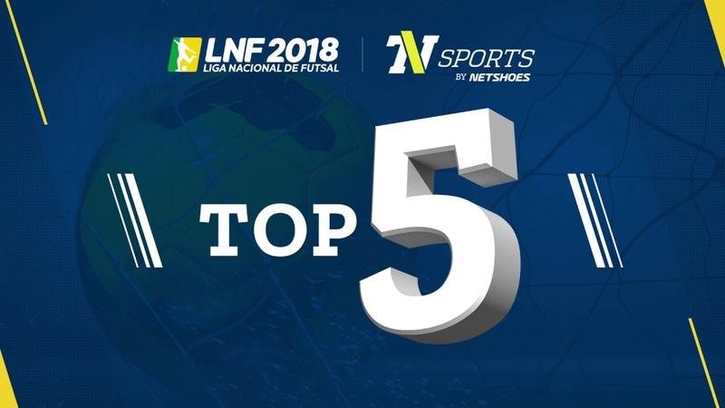 LNF2018 TOP 5 Gols Oitavas Ida