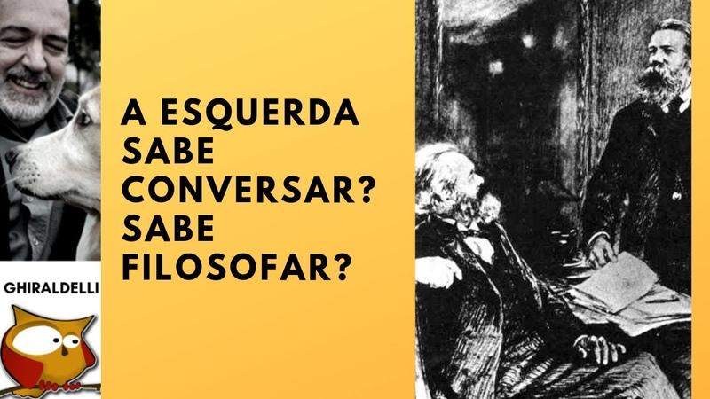 A esquerda sabe conversar? Sabe filosofar?
