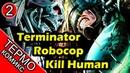 Термо Комикс - Terminator Robocop Kill Human - 2 [ОБЪЕКТ] Робокоп против Терминатора