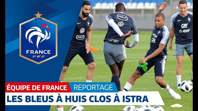 Equipe de France : Les images du huis clos à Istra I FFF 2018