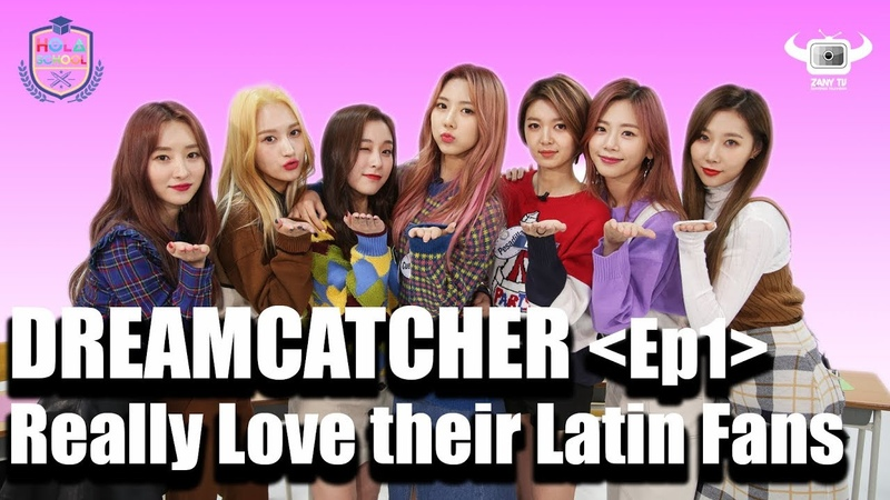 [HOLA SCHOOL WITH DREAMCATCHER] BIG LOVE TO LATIN FANS AND HOT COMEBACK TALK!