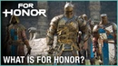 For Honor What Is For Honor Trailer Ubisoft NA
