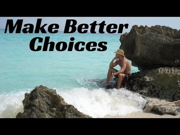 How To Make Better Decisions Get Better Results Out of Life