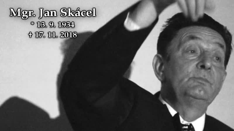Mgr. Jan Skácel (* 13. 9. 1934 - † 17. 11. 2018)