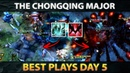 The Chongqing Major BEST Plays Day 5 Playoffs