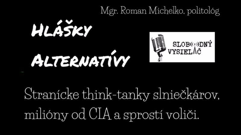 Stranícke think-tanky slniečkárov, milióny od CIA a sprostí voliči
