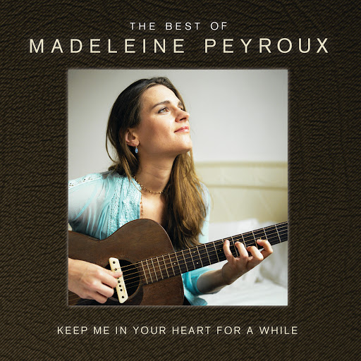 Madeleine Peyroux альбом Keep Me In Your Heart For A While: The Best Of Madeleine Peyroux (International Edition)