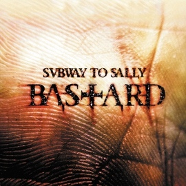 Subway To Sally альбом Bastard / Auf Kiel (Tour Edition)