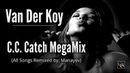 Van Der Koy - C.C. Catch MegaMix All Songs Remixed by Manayev