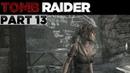 Tomb Raider (2013) - 13 Part