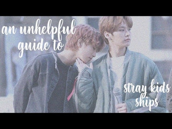 An unhelpful guide to stray kids ships (part 1)