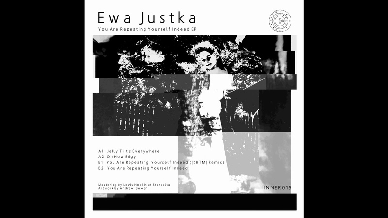 Premiere Ewa Justka - You Are Repeating Yourself Indeed (KRTM Remix) [Inner Surface Music]