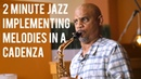 Implementing Different Melodies in a Cadenza - Steve Wilson | 2 Minute Jazz