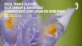 VOCAL TRANCE CLASSICS Ellie Lawson - A Hundred Ways (Corti Organ Big Room Remix)