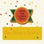 The Dave Brubeck Quartet альбом Apple and Lemon Trees