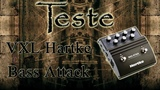 Hartke VXL Bass Attack - Bass Teste By Thiago Torres