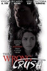 Не на ту запал / The Wrong Crush (2017) смотреть онлайн