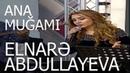 Elnarə Abdullayeva Mirələm Mirələmov Ana Mugamı 2018