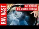RAV Vast Tutorial 4 4 advanced groove by Tjeerd van der Hulst
