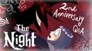 The Night 2nd Anniversary Q A video and almost 300k Subs special