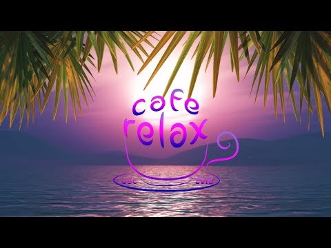 Best Cafe Relax Chillout Jazz Relaxing Mix 2018