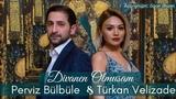Perviz Bulbule & Turkan Velizade - DIVANEN OLMUSAM 2018 YENI ORJINAL