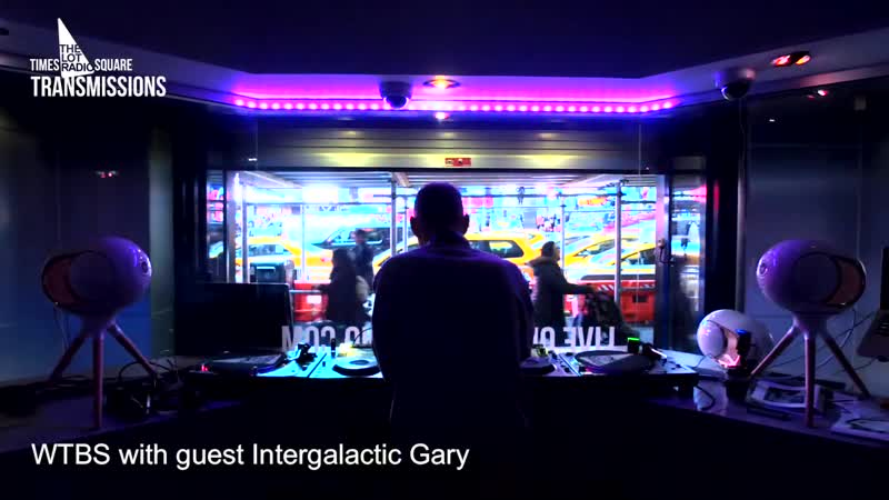 WTBS with guest Intergalactic Gary | Times Square Transmissions 12 17 2018