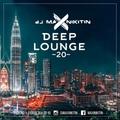 MAX NIKITIN - Deep Lounge Vol.20 (Jule 2018)