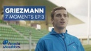 Antoine Griezmann 7 Moments Ep.3: Change of Mentality | Head & Shoulders