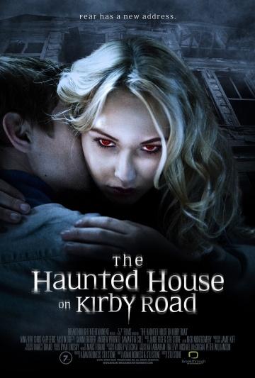Дом с привидениями на Кирби-роуд / The Haunted House on Kirby Road (2016)   смотреть онлайн