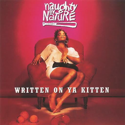 Naughty By Nature альбом Written on Ya Kitten/Klickow-Klickow