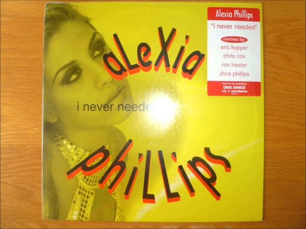 Alexia Phillips - I Never Needed
