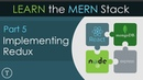 Learn The MERN Stack [5] - Implementing Redux
