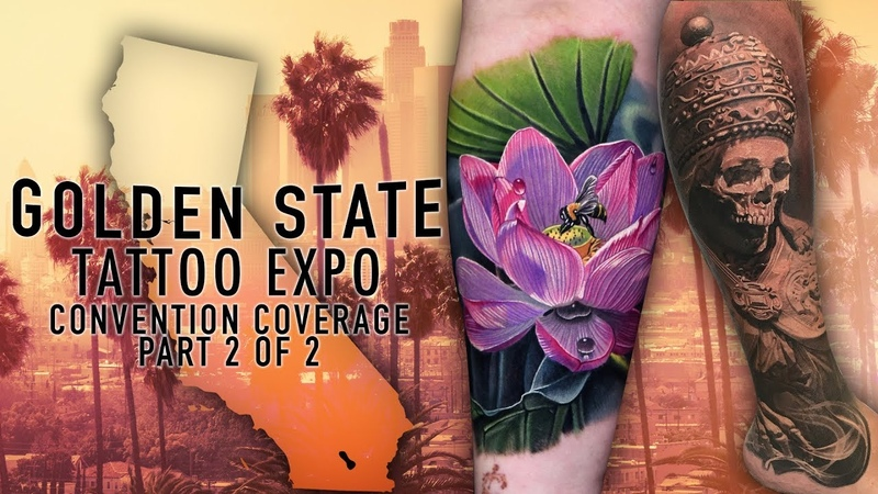 Golden State Tattoo Expo Convention Coverage pt. 2 of 2