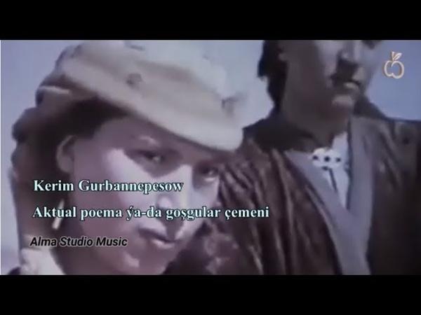 Kerim Gurbannepesow - Aktual Poema ýa-da goşgular çemeni