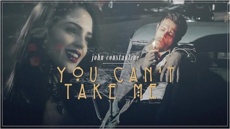 John constantine - you can't take me [zatanna]